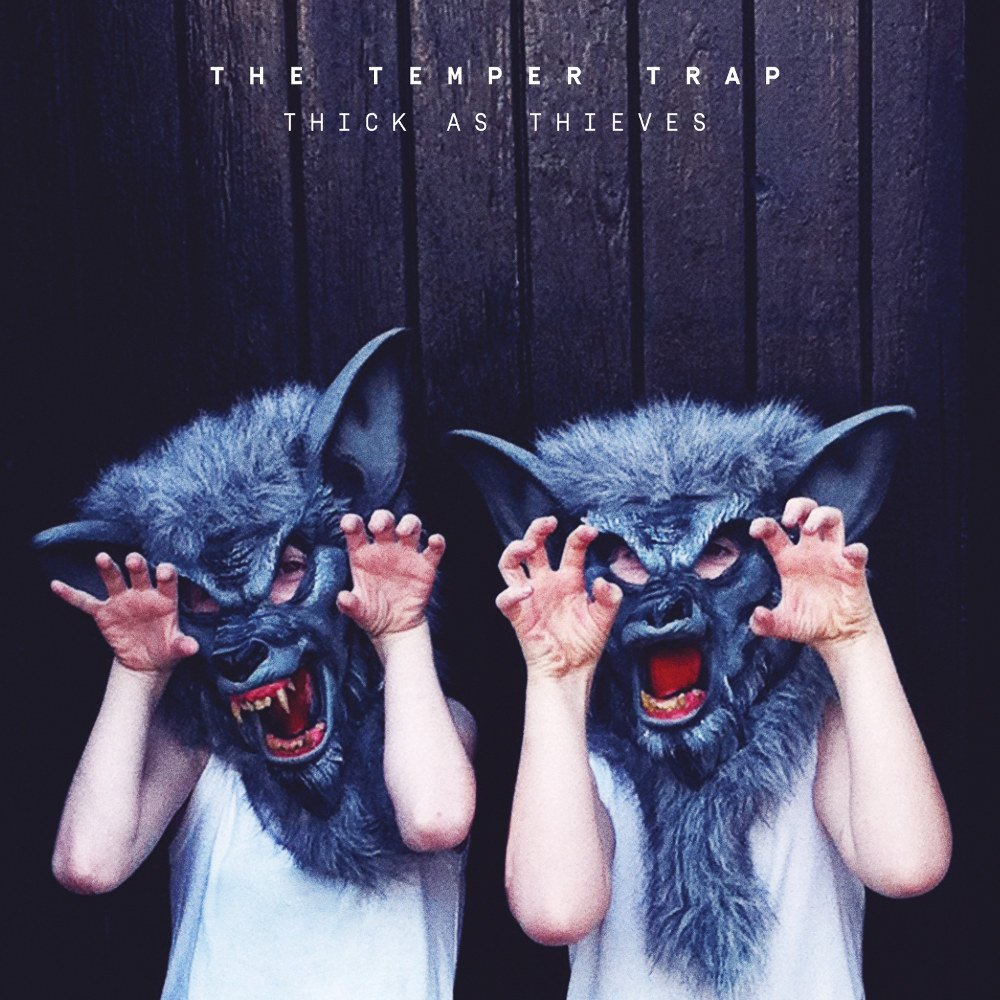 the temper trap thick as thieves music album review savage thrills savagethrills